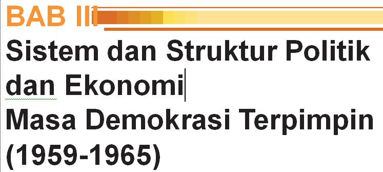 Sistem dan Struktur Politik dan Ekonomi Masa Demokrasi Terpimpin (1959-1965)
