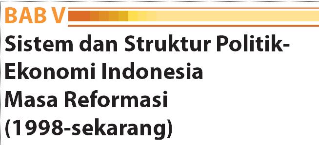 Sistem dan Struktur Politik-Ekonomi Indonesia Masa Reformasi (Masa Akhir Orba)