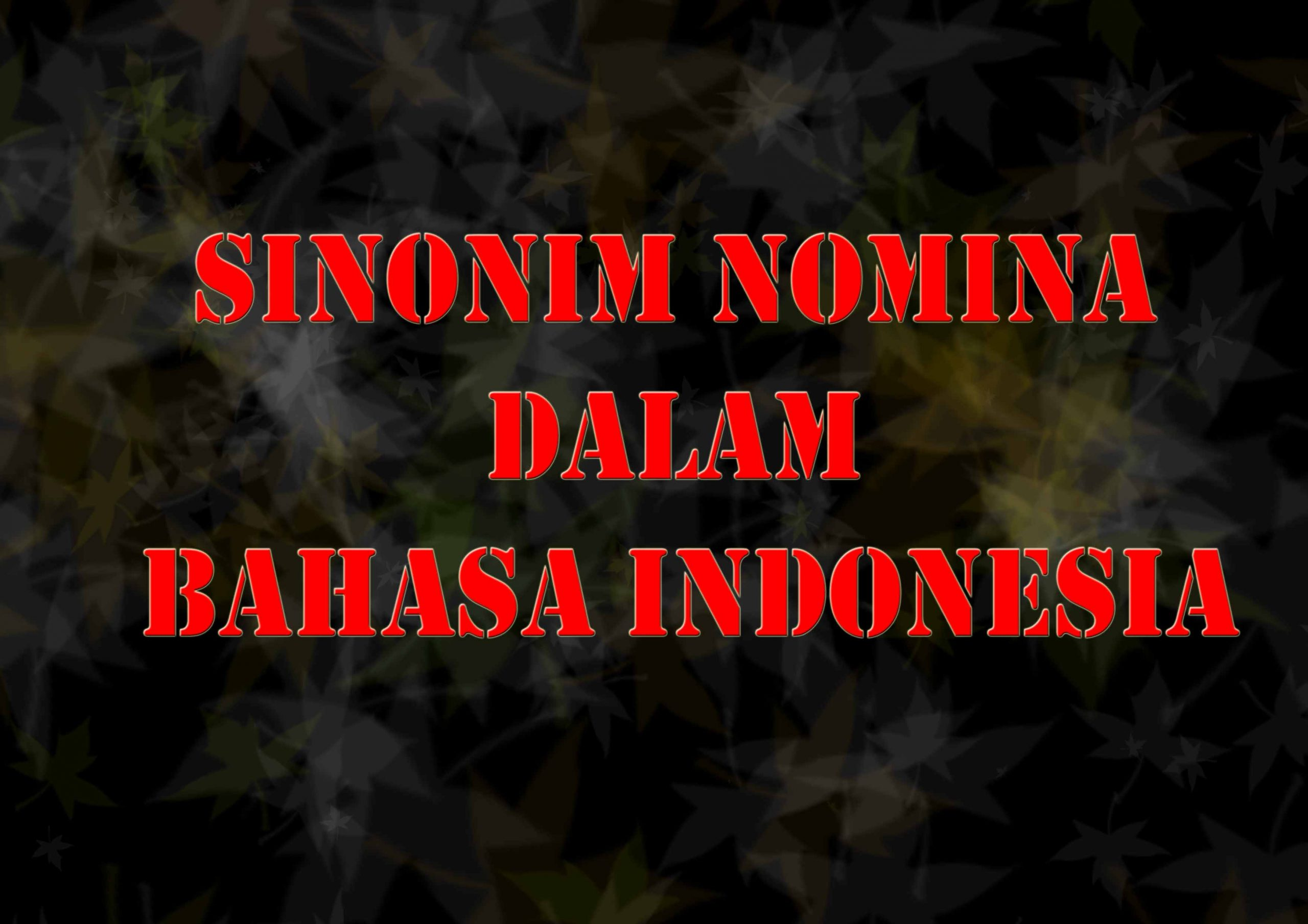 KAJIAN SINONIM NOMINA DALAM BAHASA INDONESIA