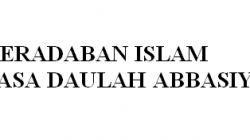 PERADABAN ISLAM  PADA MASA DAULAH ABBASIYAH